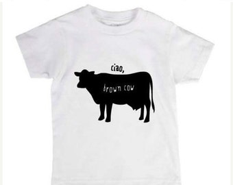 SALE ciao brown cow, ciao, brown cow, cow, moo, farm, rhyming,animal rhyme,animal saying,cute animal clothing, cute animal sayings, animal s
