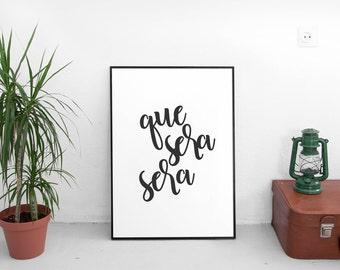 Que Sera Sera, Inspirational, Printable Art, Printable Decor, Instant Download Digital Print, Motivational Art, Decor, Wall Art Prints