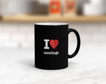 I Love Meetings Satin Mug
