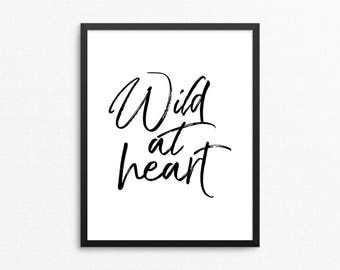 Typography Poster, Wild Quote Art, Wild At Heart Art, Black and White Art, Typography Art, Wild Quote, Printable Wall Art, Digital Print