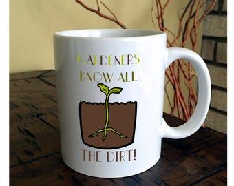 Gardeners Know All The Dirt Coffee Mug | Gardening Coffee Mug