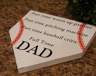 Gift for dad. Full time dad. Baseball sign. Baseball dad. Softball fan. Man cave. Birthday gift. Baseball mom.