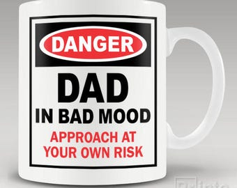 Funny novelty coffee mug - Danger - Dad in bad mood, gift idea for father