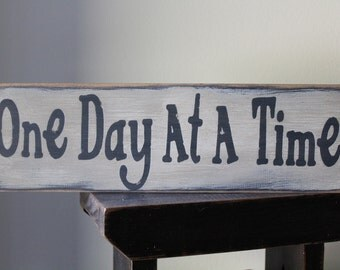 One Day At A Time Wood Message Sign, 1 Foot Sign, Marriage Sign, Love Sign, Family Sign, Rustic, Encourage, Home Living, Farmhouse Primitive