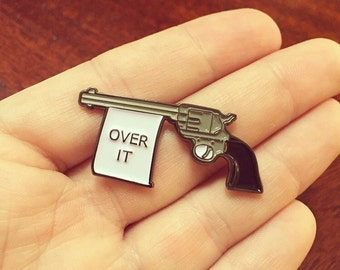 Over It Gun Enamel Pin