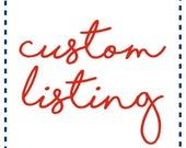 Custom Listing for Elizabeth B.