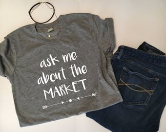 Ask me About the Market Fitted Crew Neck Shirt | Realtor Shirt | Realtor | Real Estate | Real Estate Shirt | Closing Gift | Promotional