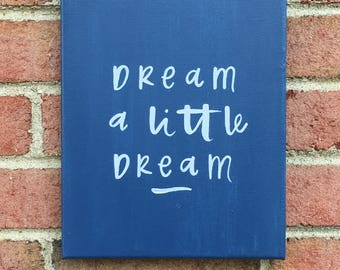 Dream a Little Dream Canvas