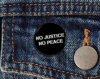 "No Justice, No Peace 1.25"" pinback button"