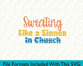 Gym SVG Workout SVG Sweating Like a Sinner in Church Svg Png Dxf Eps Pdf Jpeg files for Cricut or Cameo Workout Shirt SVG
