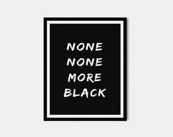 "None, None More Black - Spinal Tap Quote - INSTANT DOWNLOAD - 4""x6""; 5""x7""; 8""x10"""