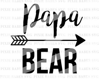 Papa Bear SVG, Mama SVG, Best Dad SVG, Dad Life svg, Papa svg, New Dad svg, svg files, Cuttable , Cricut svg, Silhouette svg, Cutting Files