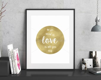 INSTANT DOWNLOAD - All you need is Love - Song Lyric Print - Wall Art - Wedding Gift - Printable - Anniversary Gift - Gold - The Beatles