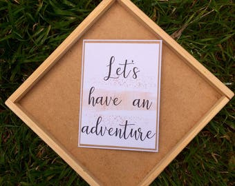 Adventure, have an adventure, inspirational card, just because card, thinking of you card, greeting card, love card, calligraphy verses