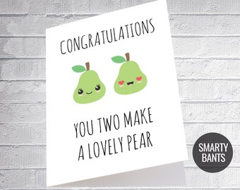 Funny Engagement / Wedding Card, Congratulations Card  For Couples, Cute Pun You Two Make a Lovely Pear