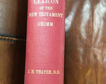 Thayer's 1958 Greek-English Lexicon of the New Testament