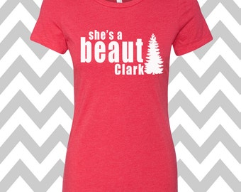 She's A Beaut Clark Griswold Family Christmas T-Shirt Ladies Christmas Tee Ugly Sweater Party Womens Christmas Shirt Funny Holiday Party Tee