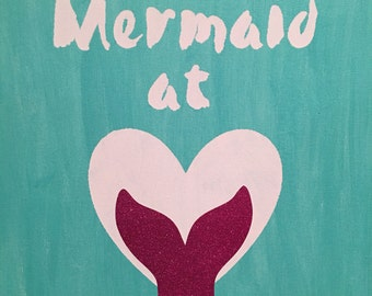 Mermaid at Heart Hand painted canvas