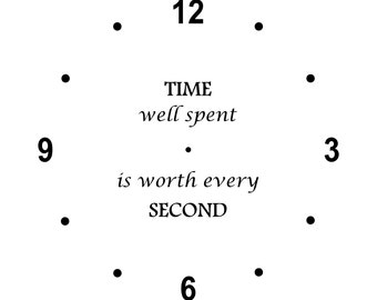 TIME Well Spent Is Worth Every SECOND Clock – SVG Cut File (mtc, svg, pdf, eps, ai, dxf, png & jpg) ~ DIGIDOWN019