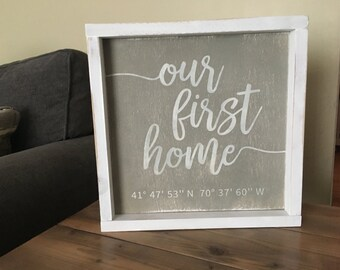 Our First Home Coordinates - Wood Sign
