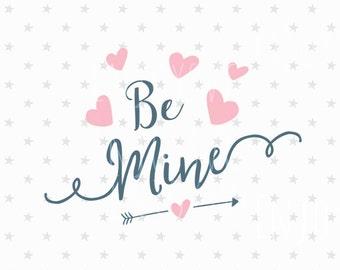 Valentine svg Be Mine svg file Be Mine svg Valentine's Day svg Love svg Valentine svg Love Svg file Valentine's Day SVG Silhouette Cricut