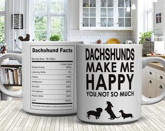Dachshund Lover Gifts Dachshund Make Me Happy - You, Not So Much 11oz Coffee Mug - Dachshunds Pet Owner Rescue Gift