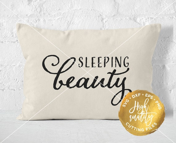 Sleeping Beauty Svg Sleeping Quote Svg Bedroom Cut File