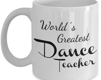 Dance Teacher Mug - Dance Teacher Gifts - Women Men Coffee Mugs - End of Year Gift Idea, Christmas Retirement - Recital Thank You - 11oz Cup