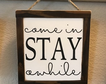 Come In Stay Awhile Wood Sign