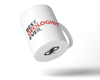 Best Geologist Ever Mug - Gift Idea