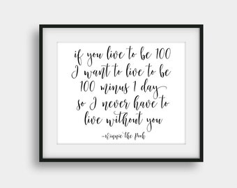 50% OFF If You Live To Be A Hundred I Want To Live To Be A Hundred Minus One Day, Winnie The Pooh, Disney Quote, Calligraphy Art, Love Quote