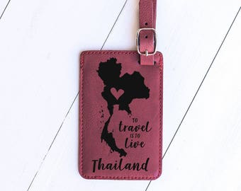 Thailand Luggage Tag, Map of Thailand and Travel Quote on Tag for Suitcase, Bangkok, Phuket, To Travel is to Live, Travel Gifts LT24