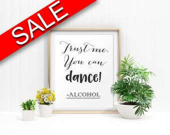 Funny Framed Print Available Alcohol Canvas Print Available Funny Bar Art Alcohol Bar Print Funny Printed Alcohol Alcohol Sign Dance Sign
