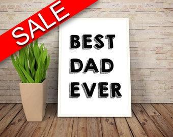 Wall Art Best Dad Ever Digital Print Best Dad Ever Poster Art Best Dad Ever Wall Art Print Best Dad Ever Home Art Best Dad Ever Home Print