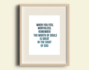 worth of a soul, lds inspirational quote, lds quote, printable quote, quote, wall decor, home decor, printable decor, instant download