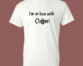 I'm in Love With Coffee T-Shirt - Brand New Ready to ship!