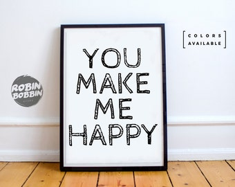 You Make Me Happy - Poster with Love - Wall Decor - Minimal Art - Home Decor - Valentines Gift - Anniversary Gift