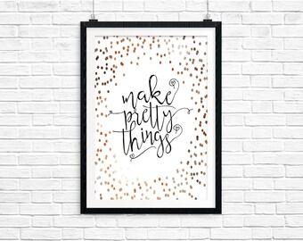 Make Pretty Things, Printable, Gold and Bronze,  Digital Print