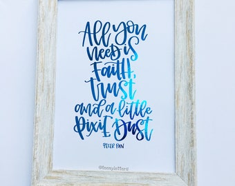 All you need is faith, trust and a little pixie dust| Peter Pan | Hand lettered foiled print | children's nursery | frameable print