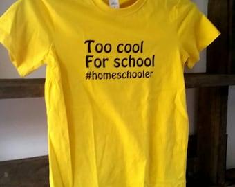 Kids Homeschool Homeschooler T-Shirt too cool for school Yellow size 7