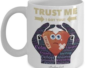 Trust Me, I Got You! Heart-warming Mug