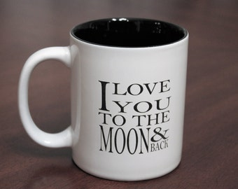 I Love you to the Moon and Back coffee mug, Coffee Cup, Engraved Coffee cup, Personalized Ceramic cup, Engraved Mug