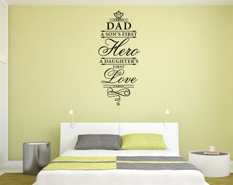 Dad A Son's First Hero A Daughter's First Love Home and Family Vinyl Wall Quote