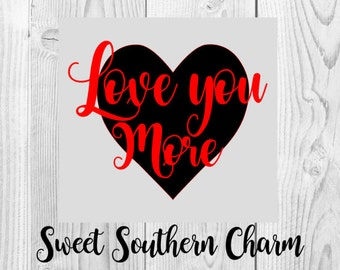 love you more svg - heart svg - love svg - valentine svg - valentines svg - valentines day svg - svg - svg files - svg file - vector graphic