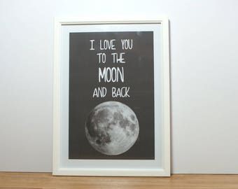 I love you to the moon and back print. A4 Print