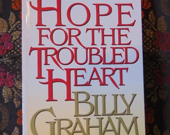 Hope for the Troubled Heart 1991  Billy Graham