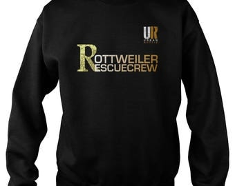 URBAN ROTTIE© Rottweiler Rescue Crew Sweat Shirt,rottweiler tshirt,rottweiler tees,rottie tees,rottweiler shirts,rottweiler fans,urbanrottie