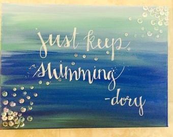 Dory; Finding; Nemo; canvas; painting; art; inspirational; quote; movie