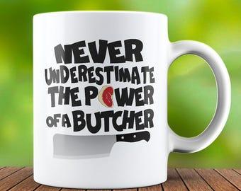 Butcher Mug - Butcher Coffee Mug - Butcher Gift - Funny Coffee Mug - Tea Cup - Tea Mug
