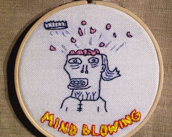 Mind Blowing, embroidery